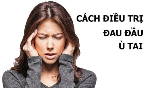 Điều trị đau đầu và ù tai